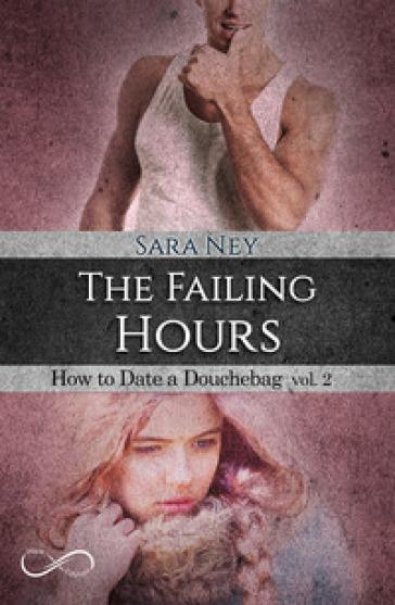 The failing hours. How to date a douchebag. 2. - Sara Ney | Thecosgala.com