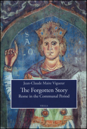 The forgotten story. Rome in the communal period