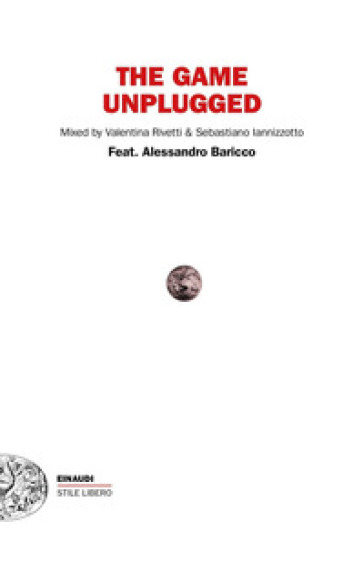 The game unplugged - Alessandro Baricco |