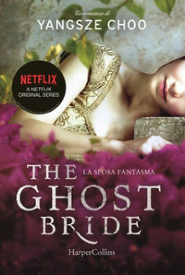 The ghost bride. La sposa fantasma - Yangsze Choo | Ericsfund.org