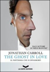 The ghost in love. Il fantasma che si innamorò