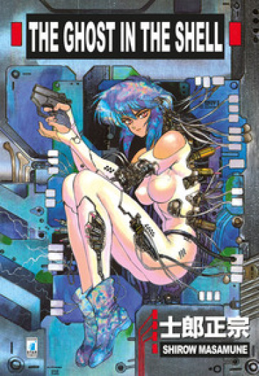 The ghost in the shell. Volume unico - Masamune Shirow |