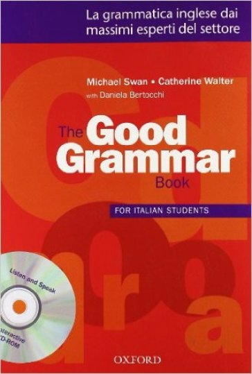 The good grammar for italian students. Student's book. Per le Scuole superiori. Con CD-ROM
