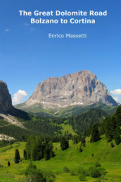 The great Dolomite road. Bolzano to Cortina