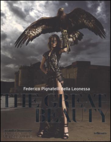 The great beauty. Ediz. italiana e inglese - Federico Pignatelli della Leonessa |