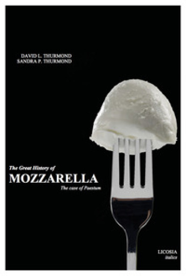 The great history of mozzarella. The case of Paestum - David L. Thurmond |