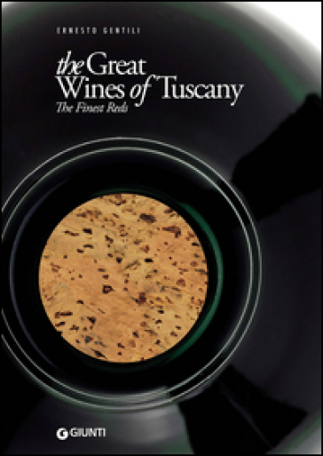 The great wines of Tuscany. The finest reds