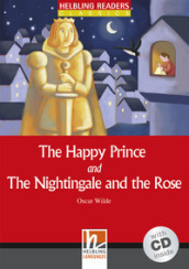 The happy prince and the nightingale and the rose. Con CD Audio