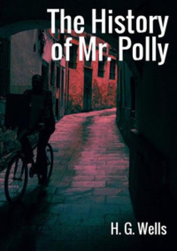 The history of Mr. Polly - Herbert George Wells | Kritjur.org