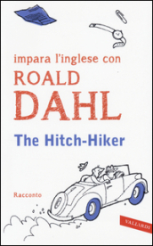 The hitch-hiker. Impara l inglese con Roald Dahl