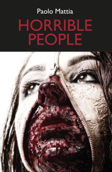 The horrible people - Paolo Mattia  