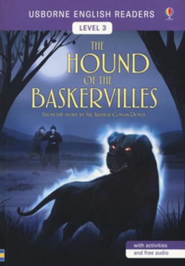 The hound of the Baskervilles di Arthur Conan Doyle. Level 3. Ediz. a colori - Kamini Khanduri | Ericsfund.org