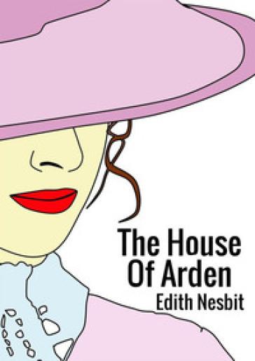 The house of Arden - Edith Nesbit |