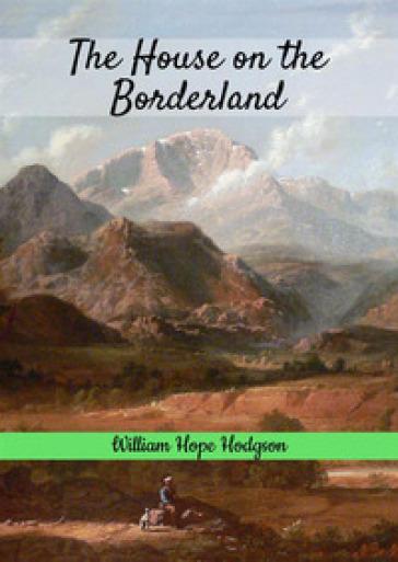 The house on the borderland - Hodgson William Hope  