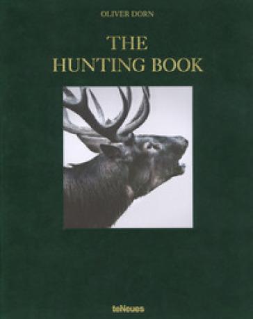 The hunting book. Ediz. inglese, tedesca e francese - Oliver Dorn |
