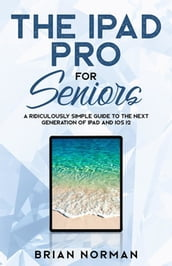 The iPad Pro for Seniors