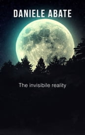 The invisibile reality