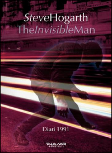 The invisible man. Diari 1991 - Steve Hogarth  