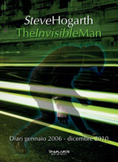 The invisible man. Diari 2006-2010