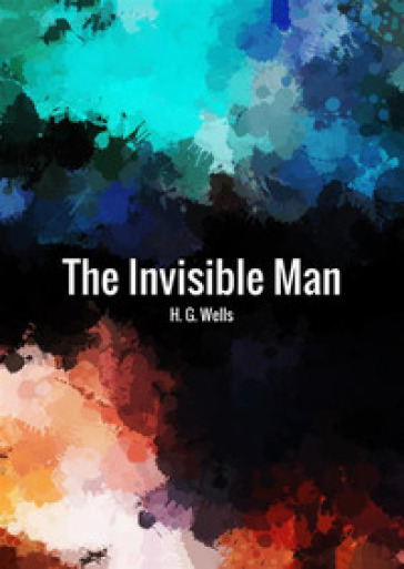 The invisible man - Herbert George Wells |