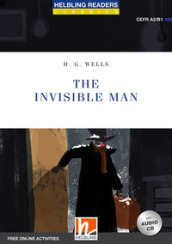 The invisible man. Level A2/B1. Helbling Readers Blue Series - Classics. Con espansione online. Con CD-Audio
