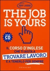 The job is yours. Il corso d
