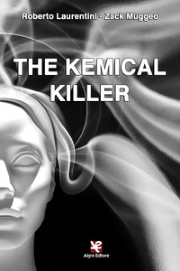 The kemical killer - Roberto Laurentini pdf epub