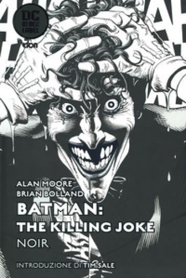 The killing Joke. Batman. Ediz. noir - Alan Moore | Jonathanterrington.com