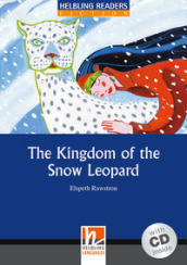 The kingdom of the snow leopard. Con CD Audio
