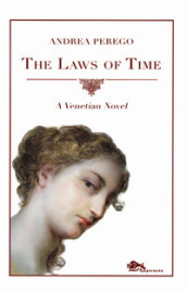 The laws of time. A venetian novel