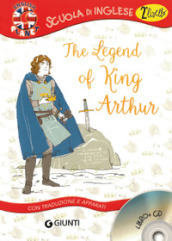 The legend of King Arthur. Con traduzione e dizionario. Con CD Audio