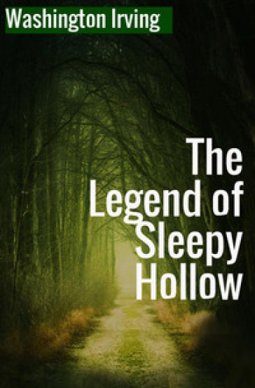 The legend of Sleepy Hollow - Washington Irving |