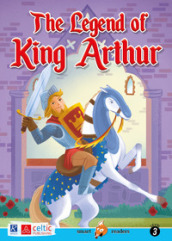 The legend of king Arthur. Level 3. Movers A1. Con CD-Audio