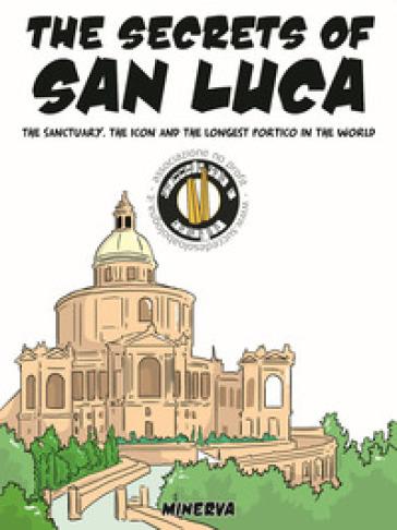 The legend, the history and the «secrets» of the Madonna di San Luca - Succede solo a Bologna   Rochesterscifianimecon.com
