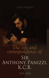 The life and correspondence of Sir Anthony Panizzi, K.C.B. (Vol. 1&2)
