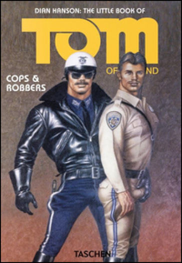 The little book of Tom of Finland: cops & robbers. Ediz. inglese, francese e tedesca - D. Hanson |