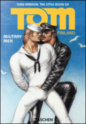 The little book of Tom of Finland: military men. Ediz. inglese, francese e tedesca