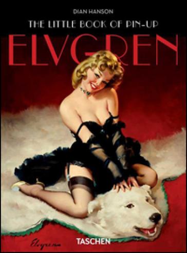 The little book of pin-up. Elvgren. Ediz. inglese, francese e tedesca - Dian Hanson   Thecosgala.com