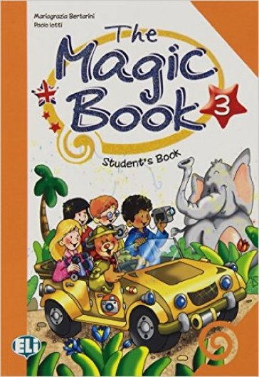 The magic book. Per la 3ª classe elementare