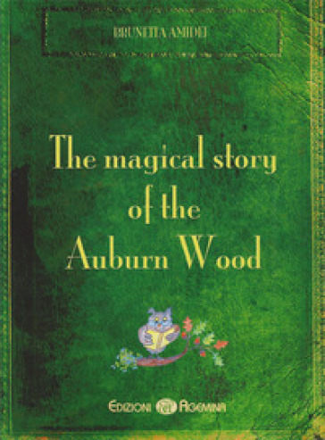 The magical story of the auburn wood - Brunetta Amidei |