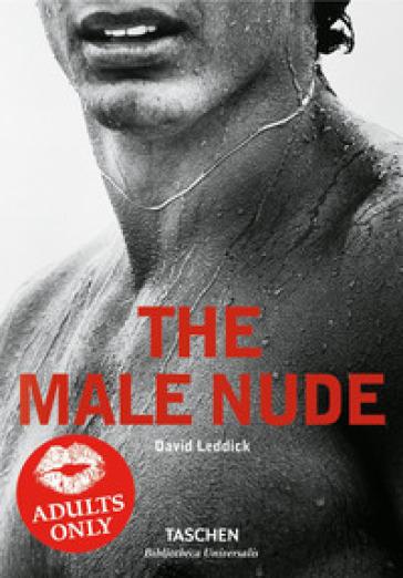 The male nude. Ediz. italiana, spagnola e portoghese - David Leddick |