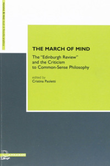 The march of mind. The «Edinburg review» and the criticism to common-sense philosophy - C. Paoletti |