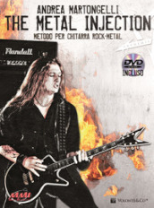 The metal injection. Metodo per chitarra rock-metal. Con DVD