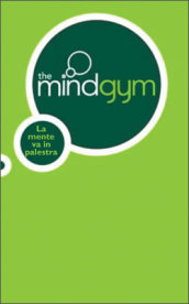 The mindgym. La mente va in palestra
