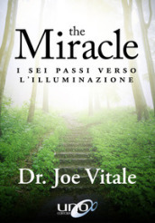 The miracle. I sei passi verso l illuminazione