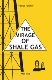 The mirage of shale gas