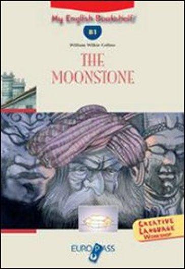 The moonstone. Livello B1. CD Audio. Con espansione online - Collins |