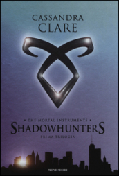 The mortal instruments. Shadowhunters.