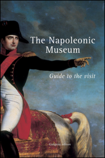 The napoleonic museum. Guide to the visit