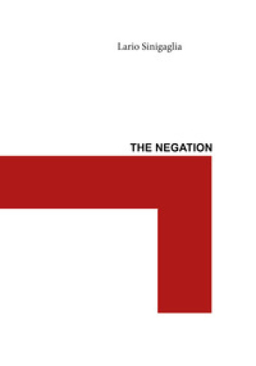 The negation - Ilario Sinigaglia |